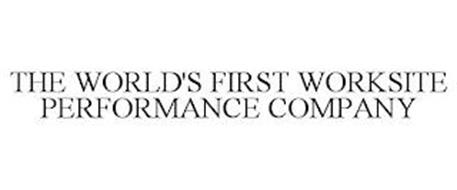 THE WORLD'S FIRST WORKSITE PERFORMANCE COMPANY