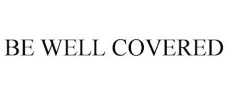 BE WELL COVERED