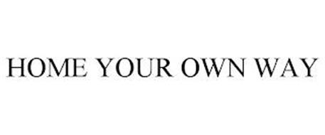 HOME YOUR OWN WAY