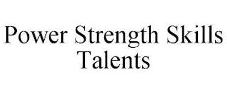 POWER STRENGTH SKILLS TALENTS