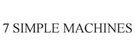 7 SIMPLE MACHINES