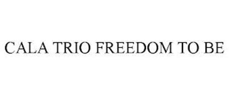CALA TRIO FREEDOM TO BE