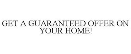 GET A GUARANTEED OFFER ON YOUR HOME!
