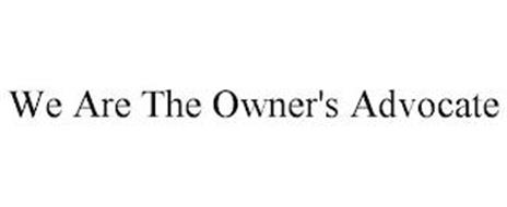 WE ARE THE OWNER'S ADVOCATE