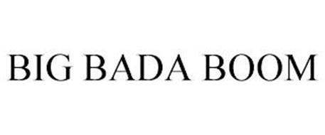BIG BADA BOOM