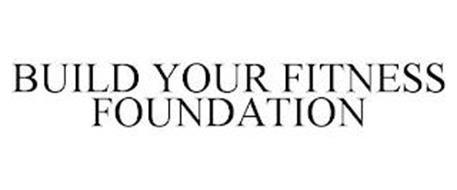 BUILD YOUR FITNESS FOUNDATION