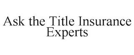 ASK THE TITLE INSURANCE EXPERTS