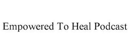 EMPOWERED TO HEAL PODCAST