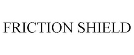 FRICTION SHIELD