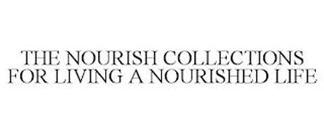 THE NOURISH COLLECTIONS FOR LIVING A NOURISHED LIFE