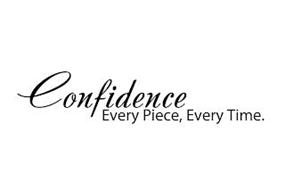 CONFIDENCE EVERY PIECE, EVERY TIME.