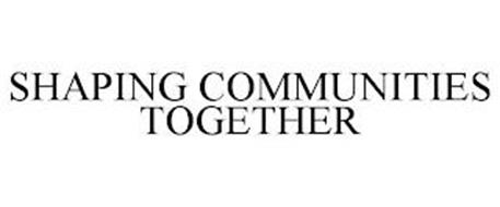 SHAPING COMMUNITIES TOGETHER