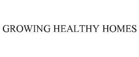 GROWING HEALTHY HOMES