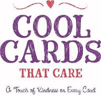 COOL CARDS THAT CARE A TOUCH OF KINDNESS ON EVERY CARD