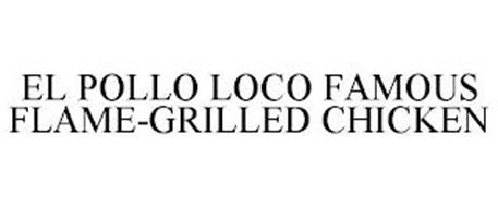 EL POLLO LOCO FAMOUS FLAME-GRILLED CHICKEN