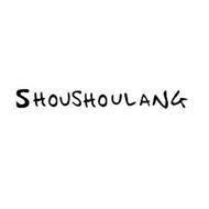 SHOUSHOULANG