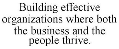 BUILDING EFFECTIVE ORGANIZATIONS WHERE BOTH THE BUSINESS AND THE PEOPLE THRIVE.