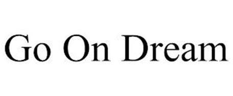 GO ON DREAM