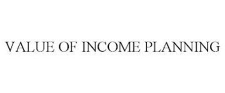 VALUE OF INCOME PLANNING
