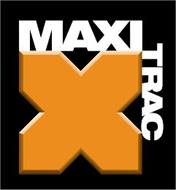 MAXI TRAC X