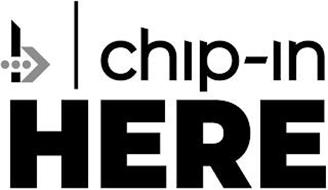 B CHIP-IN HERE