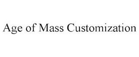 AGE OF MASS CUSTOMIZATION
