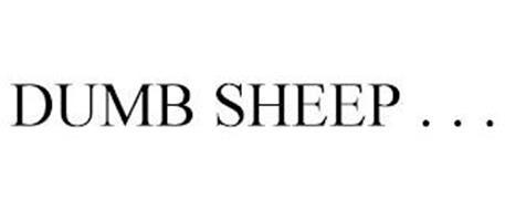 DUMB SHEEP . . .