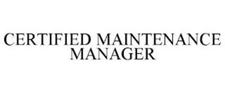 CERTIFIED MAINTENANCE MANAGER