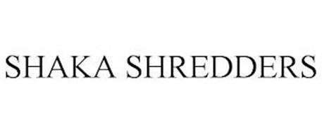SHAKA SHREDDERS