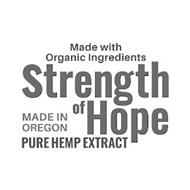 MADE WITH ORGANIC INGREDIENTS STRENGTH OF HOPE MADE IN OREGON PURE HEMP EXTRACT
