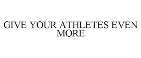 GIVE YOUR ATHLETES EVEN MORE