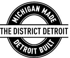 THE DISTRICT DETROIT MICHIGAN MADE DETROIT BUILT