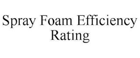 SPRAY FOAM EFFICIENCY RATING
