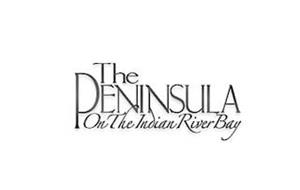 THE PENINSULA ON THE INDIAN RIVER BAY