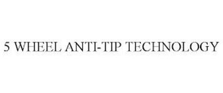 5 WHEEL ANTI-TIP TECHNOLOGY