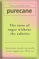 SCIENCE POWERED BY NATURE PURECANE THE TASTE OF SUGAR WITHOUT THE CALORIES SWEETENER MADE NATURALLY FROM SUGARCANE (REB-M)