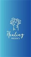 HEALING PRESENTS