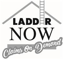 LADDER NOW CLAIMS ON-DEMAND