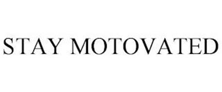 STAY MOTOVATED