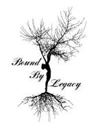 BOUND BY LEGACY