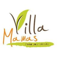 VILLA MAMAS FEED YOUR SENSES