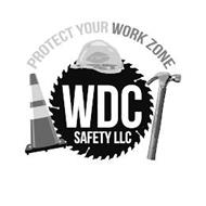 PROTECT YOUR WORK ZONE WDC SAFETY LLC