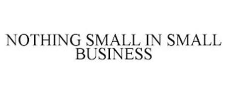 NOTHING SMALL IN SMALL BUSINESS