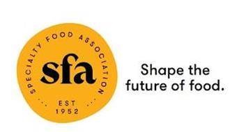 SFA SPECIALTY FOOD ASSOCIATION EST 1952SHAPE THE FUTURE OF FOOD.