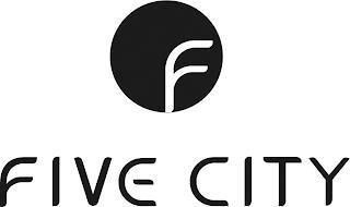 F FIVE CITY