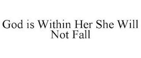 GOD IS WITHIN HER SHE WILL NOT FALL