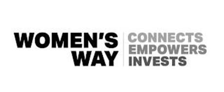 WOMEN'S WAY CONNECTS EMPOWERS INVESTS
