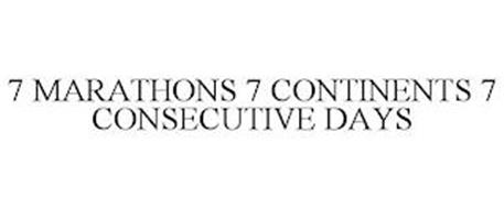 7 MARATHONS 7 CONTINENTS 7 CONSECUTIVE DAYS