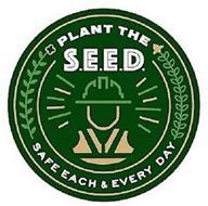 PLANT THE S.E.E.D. SAFE EACH & EVERY DAY