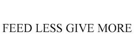 FEED LESS GIVE MORE